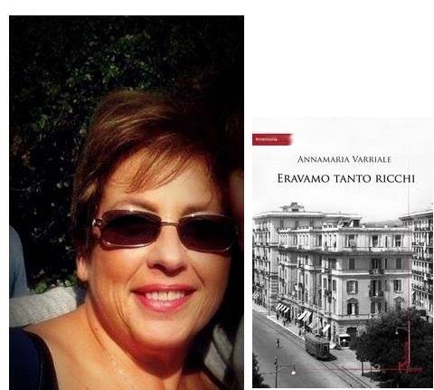 """""""ERAVAMO TANTO RICCHI"""" LE MEMORIE DI ANNAMARIA VARRIALE"""